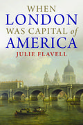 Flavell, When London Was Capital of America