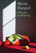 Manguel, A Reader on Reading